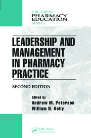 Leadership and Management in Pharmacy Practice, Second Edition