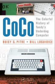 Featured Title - CoCo: The Colorful History of Tandy's Underdog Computer - 1st Edition book cover