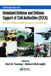 Introduction to Homeland Defense and Defense Support of Civil Authorities (DSCA): The U.S. Military's Role to Support and Defend
