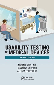 Usability Testing of Medical Devices, Second Edition