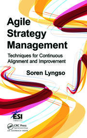 Agile Strategy Management: Techniques for Continuous Alignment and Improvement