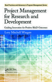 Project Management for Research and Development: Guiding Innovation for Positive R&D Outcomes
