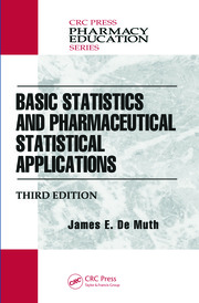 Basic Statistics and Pharmaceutical Statistical Applications, Third Edition