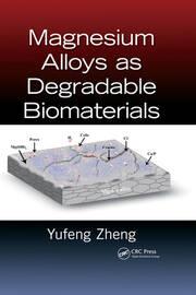 Magnesium Alloys as Degradable Biomaterials