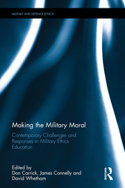 Making the Military Moral: Contemporary Challenges and Responses in Military Ethics Education