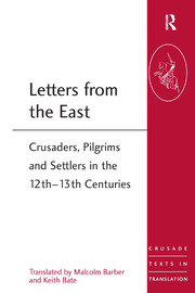 Letters from the East: Crusaders, Pilgrims and Settlers in the 12th–13th Centuries