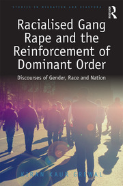 Racialised Gang Rape and the Reinforcement of Dominant Order: Discourses of Gender, Race and Nation