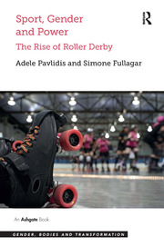 Sport, Gender and Power: The Rise of Roller Derby