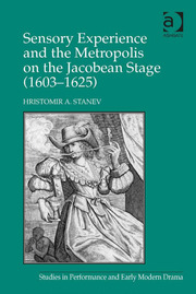 The City and Its Theaters: A Jacobean Sensory Perspective