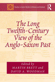 The Long Twelfth-Century View of the Anglo-Saxon Past