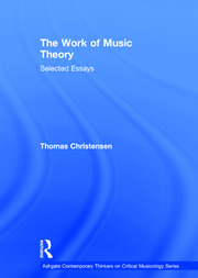 The Work of Music Theory: Selected Essays