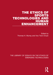 The Ethics of Sports Technologies and Human Enhancement