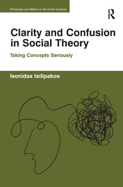 Clarity and Confusion in Social Theory: Taking Concepts Seriously