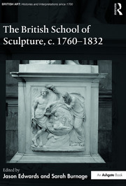 The British School of Sculpture, c.1760-1832