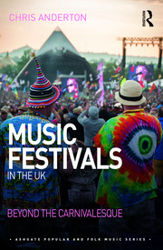 Music Festivals in the UK: Beyond the Carnivalesque