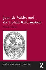 Juan de Valdés and the Italian Reformation