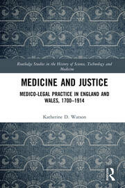 Medicine and Justice: Medico-Legal Practice in England and Wales, 1700–1914