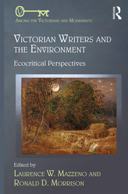 Victorian Writers and the Environment: Ecocritical Perspectives