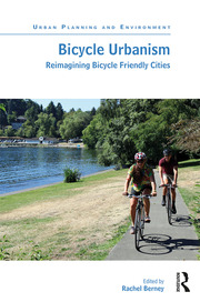 Bicycle Urbanism: Reimagining Bicycle Friendly Cities