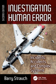 Investigating Human Error: Incidents, Accidents, and Complex Systems, Second Edition