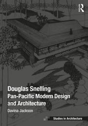 Douglas Snelling: Pan-Pacific Modern Design and Architecture