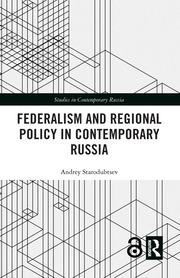 Federalism and Regional Policy in Contemporary Russia