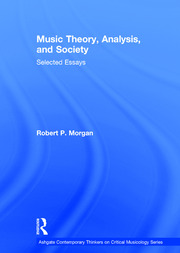 Music Theory, Analysis, and Society: Selected Essays