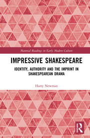 Impressive Shakespeare: Identity, Authority and the Imprint in Shakespearean Drama