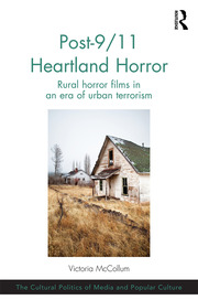 Post-9/11 Heartland Horror: Rural horror films in an era of urban terrorism
