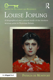 Louise Jopling: A Biographical and Cultural Study of the Modern Woman Artist in Victorian Britain