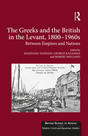 The Greeks and the British in the Levant, 1800-1960s: Between Empires and Nations