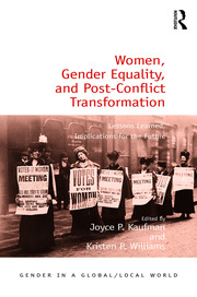 Women, Gender Equality, and Post-Conflict Transformation: Lessons Learned, Implications for the Future