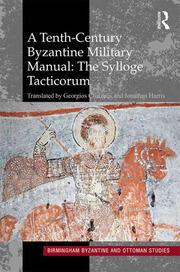 A Tenth-Century Byzantine Military Manual: The Sylloge Tacticorum