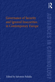 Governance of Security and Ignored Insecurities in Contemporary Europe