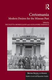 Cretomania: Modern Desires for the Minoan Past