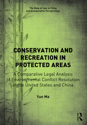 Conservation and Recreation in Protected Areas: A Comparative Legal Analysis of Environmental Conflict Resolution in the United States and China