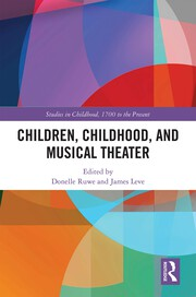 Children, Childhood, and Musical Theater