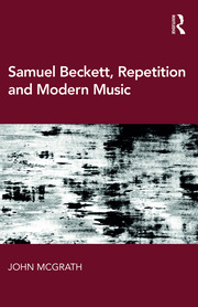 Samuel Beckett, Repetition and Modern Music