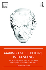 Making Use of Deleuze in Planning: Proposals for a speculative and immanent assessment method