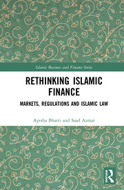 Rethinking Islamic Finance: Markets, Regulations and Islamic Law