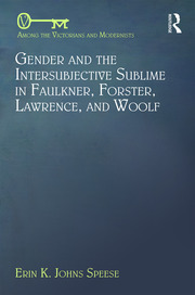 Gender and the Intersubjective Sublime in Faulkner, Forster, Lawrence, and Woolf