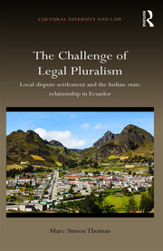 The Challenge of Legal Pluralism: Local dispute settlement and the Indian-state relationship in Ecuador