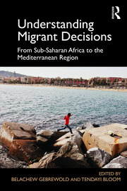 Understanding Migrant Decisions - 1st Edition book cover