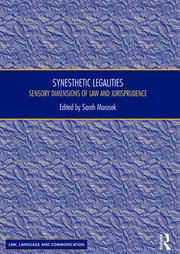Synesthetic Legalities: Sensory Dimensions of Law and Jurisprudence