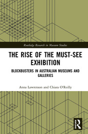 The Rise of the Must-See Exhibition: Blockbusters in Australian Museums and Galleries