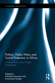 Politics, Public Policy and Social Protection in Africa: Evidence from Cash Transfer Programmes