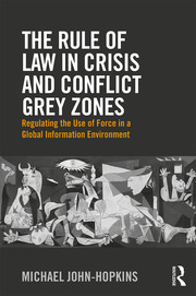 The Rule of Law in Crisis and Conflict Grey Zones