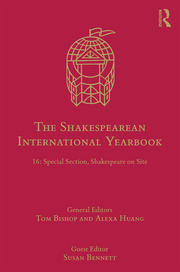 The Shakespearean International Yearbook: 16: Special Section, Shakespeare on Site