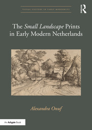 The 'Small Landscape' Prints in Early Modern Netherlands
