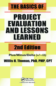 The Basics of Project Evaluation and Lessons Learned, Second Edition